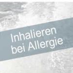 Inhalieren bei Allergie
