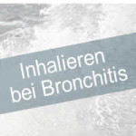 Inhalieren bei Bronchitis
